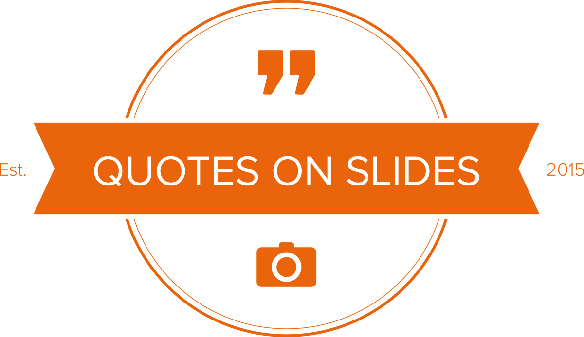 Quotes on Slides